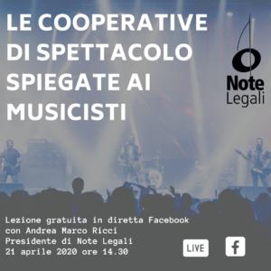 Le Cooperative di spettacolo spiegate ai musicisti - lezione gratuita in diretta Facebook @ Pagina Facebook Note Legali