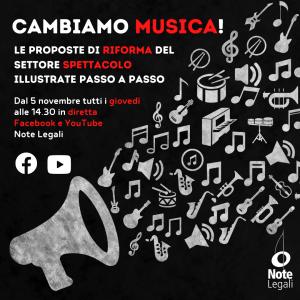 Cambiamo Musica: le proposte di riforma del settore spettacolo illustrate passo a passo @ Pagina Facebook e Canale YouTube Note Legali