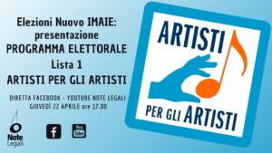 Elezioni Nuovo IMAIE: presentazione programma elettorale Lista 1 Artisti per gli Artisti @ Pagina Facebook e canale YouTube Note Legali